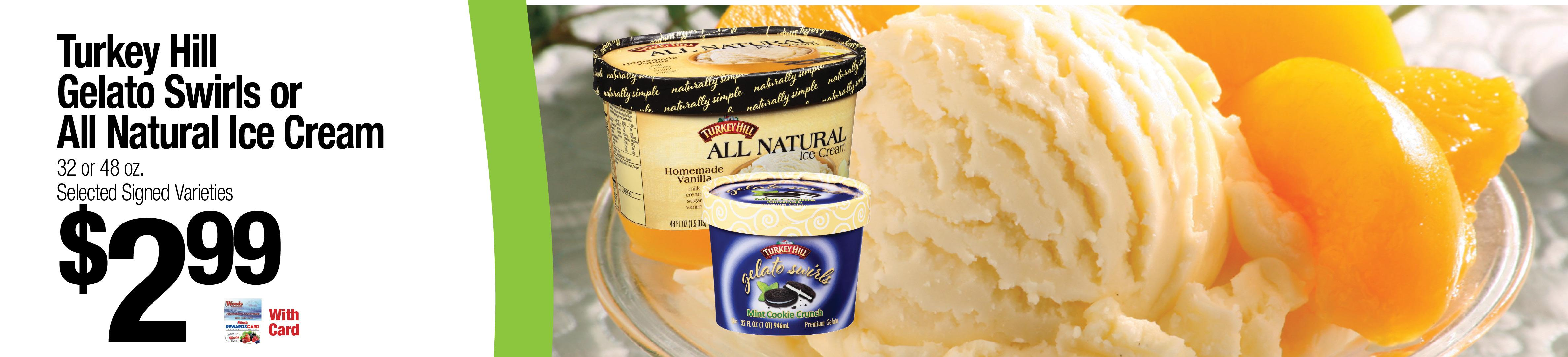 Turkey Hill Gelato Swirls or All Natural Ice Cream - $2.99