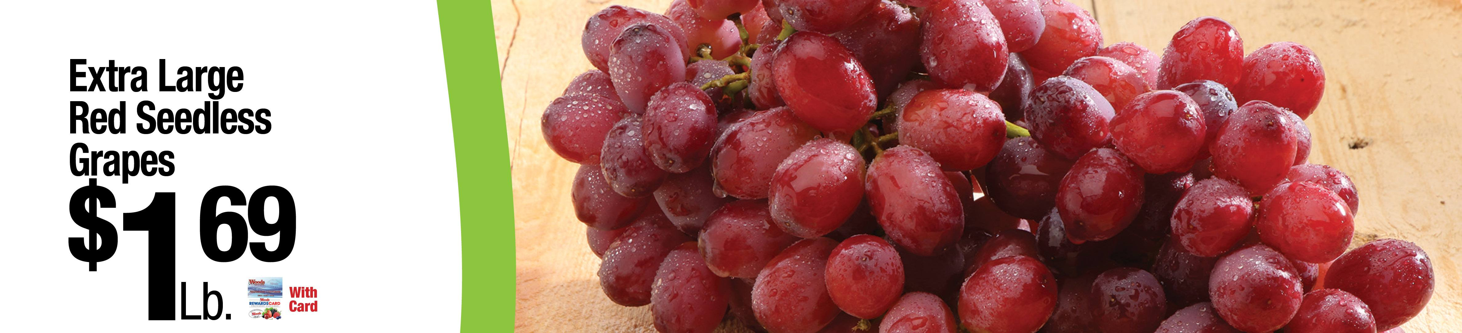 Extra Large Red Seedless Grapes $1.69Lb