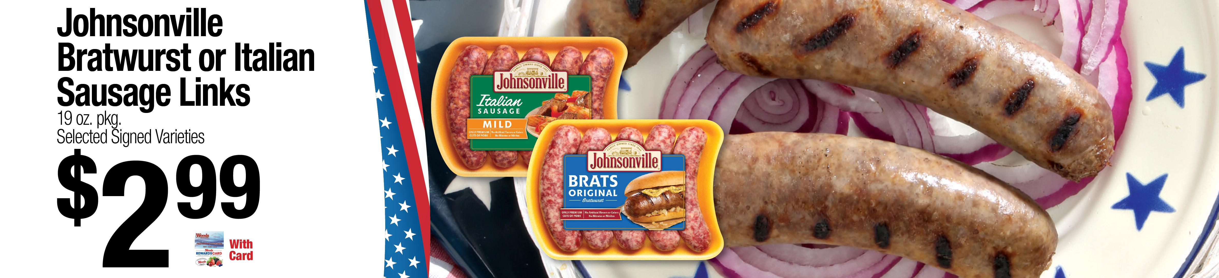 Johnsonville Bratwurst or Italian Sausage $2.99