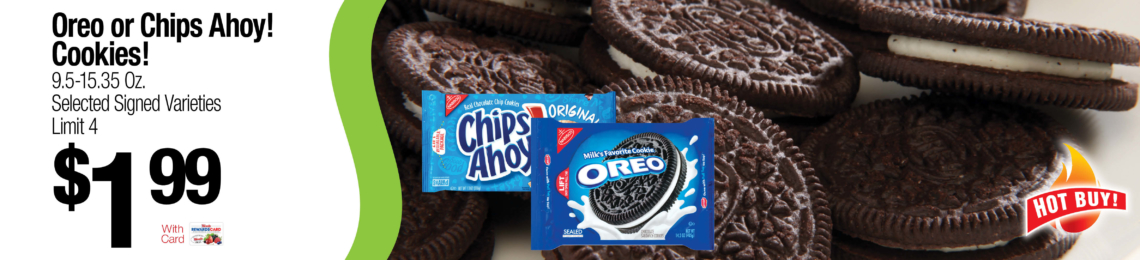 Oreo or Chips Ahoy Cookies $1.99