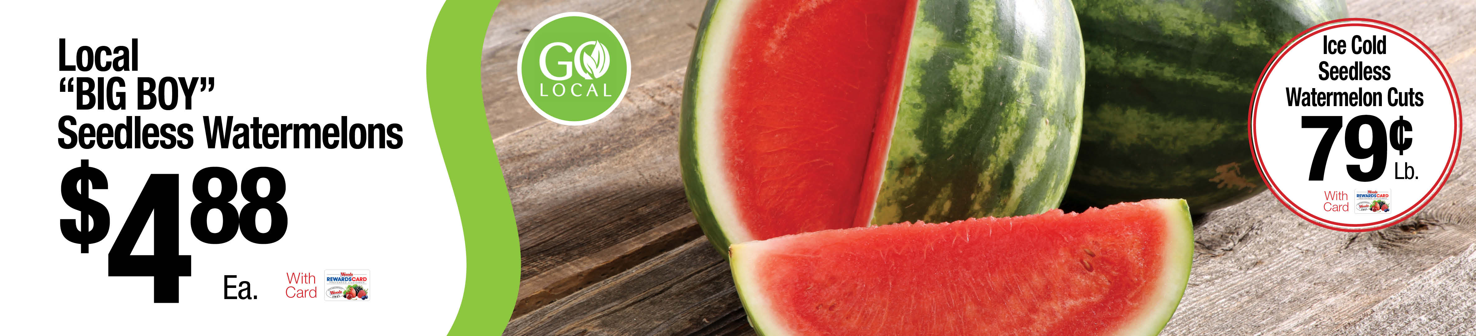 "Locally Grown ""Big Boy"" Seedless Watermelons $4.88/each"