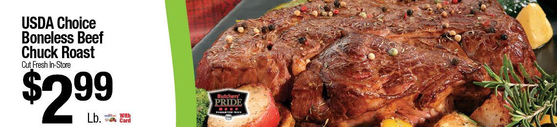 USDA Choice Boneless Beef Chuck Roast $2.99lb