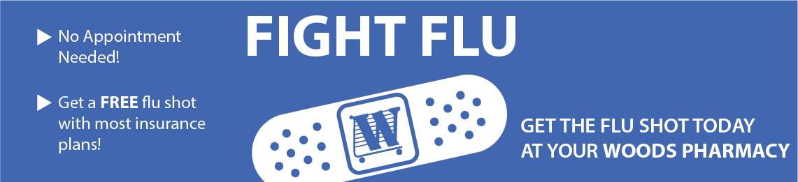 Fight The Flu - Flu Shots at Woods Pharmacy
