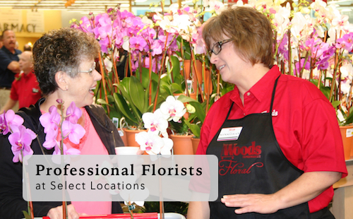 Woods Local Professional Florists at Select Locations